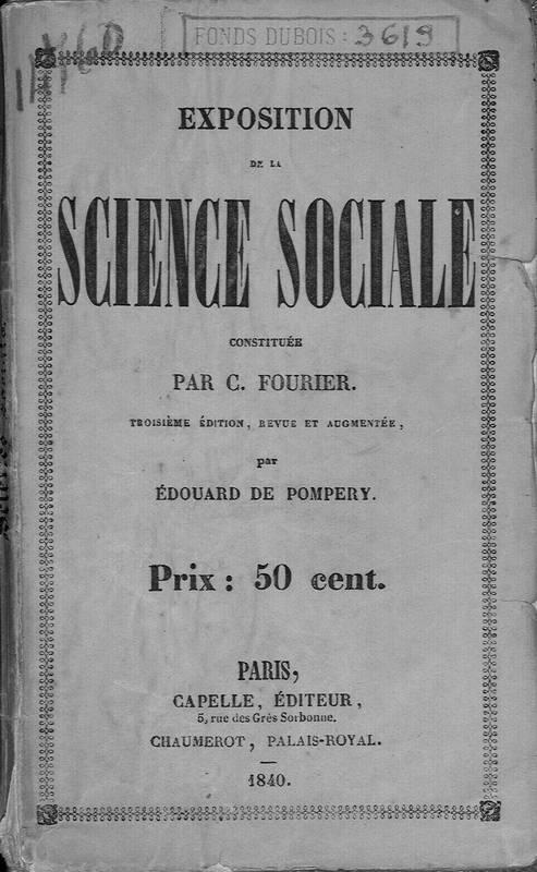 Exposition de la science sociale, constituée par C. Fourier