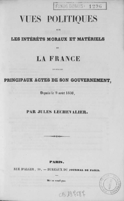 Vues politiques sur les intérêts moraux et matériels de la France et sur les principaux actes de son gouvernement depuis le 9 août 1830