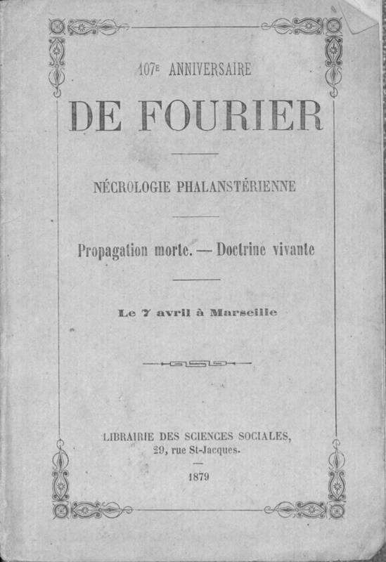107e anniversaire de Fourier : nécrologie phalanstérienne, propagation morte, doctrine vivante, le 7 avril à Marseille