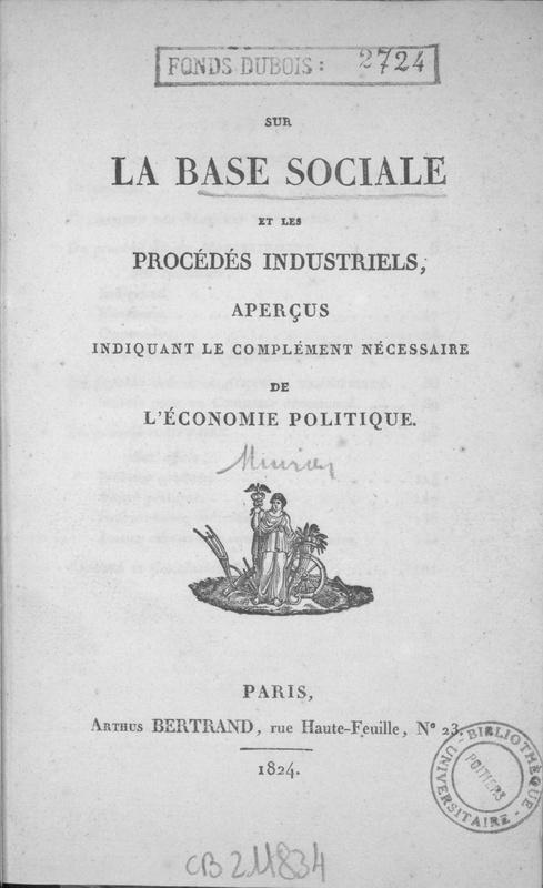 Sur la base sociale et les procédés industriels : aperçus indiquant le complément nécessaire de l'économie politique