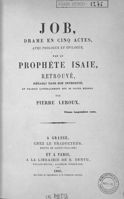 Job : drame en cinq actes : avec prologue et épilogue, par le prophète Isaïe, retrouvé, rétabli dans son intégrité, et traduit littéralement sur le texte hébreu