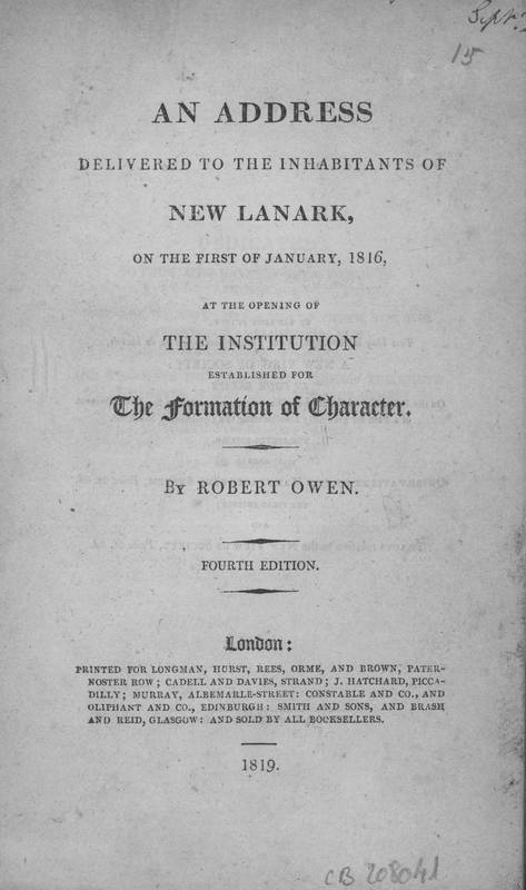 An address delivered to the inhabitants of New Lanark : on thefirstof january, 1816, at the opening of the institution established for the formationofCharacter
